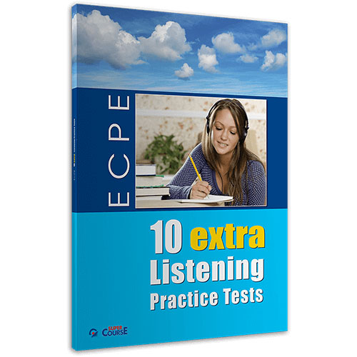 10 EXTRA LISTENING PRACTICE TESTS ECPE