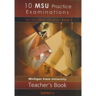 10 MSU PRACTICE EXAMINATIONS 2 CELC B2 TCHR'S